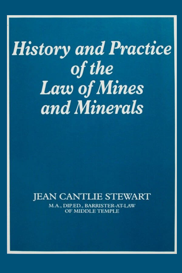 History and Practice of the Law of Mines and Minerals